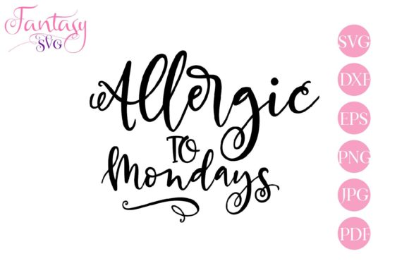Download Free Allergic To Mondays Svg Cut Files Graphic By Fantasy Svg for Cricut Explore, Silhouette and other cutting machines.