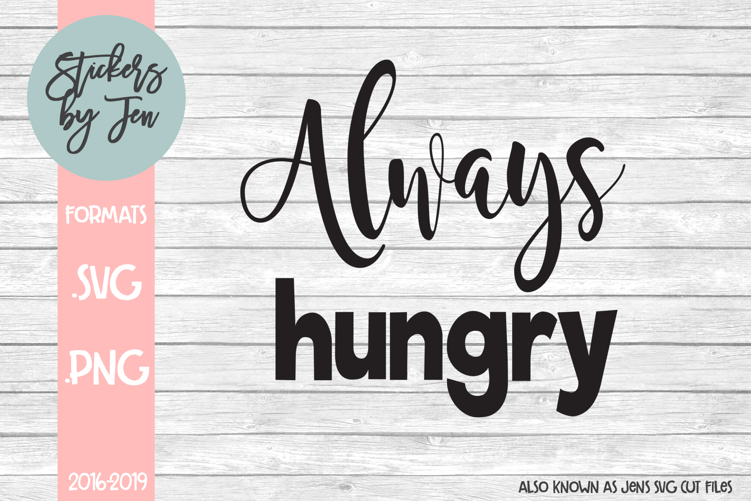 Download Free Always Hungry Svg Graphic By Stickers By Jennifer Creative Fabrica for Cricut Explore, Silhouette and other cutting machines.