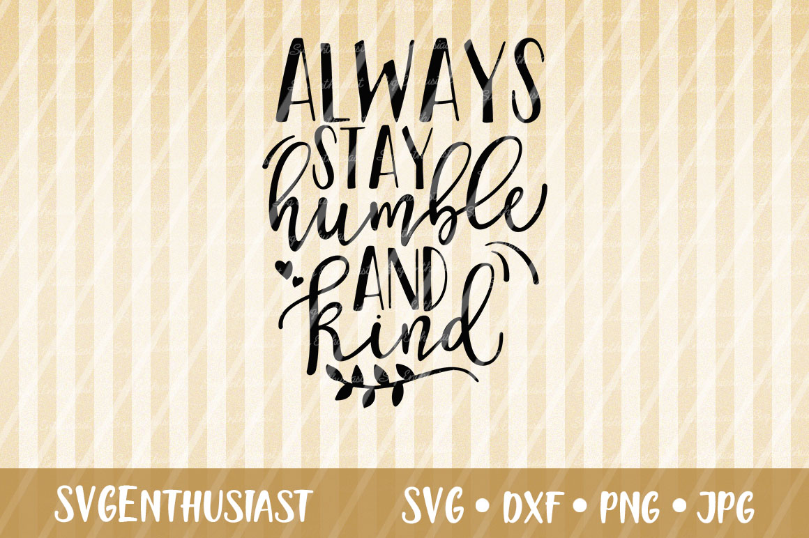 Download Free Always Stay Humble And Kind Svg Cut File Graphic By SVG Cut Files