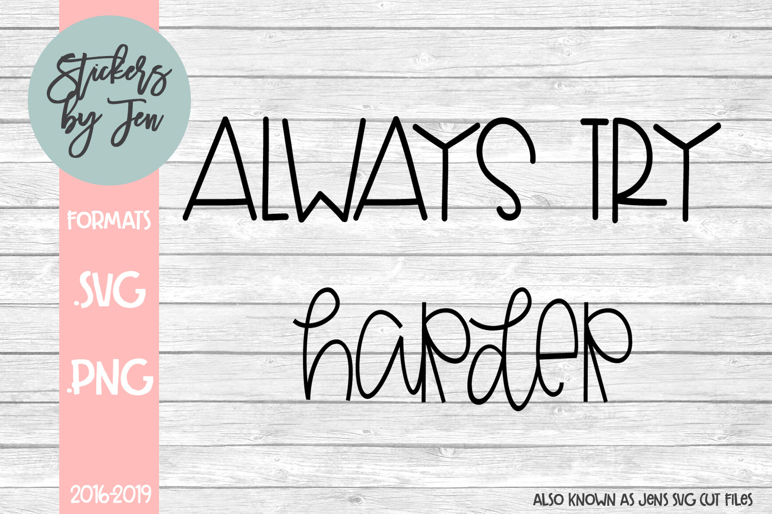 Download Free Always Try Harder Svg Cut File Graphic By Stickers By Jennifer for Cricut Explore, Silhouette and other cutting machines.