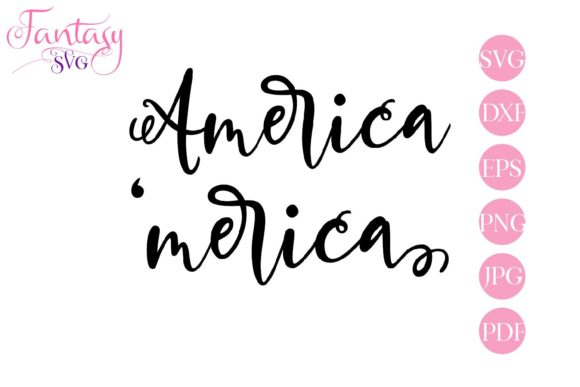 Download Free America Merica Svg Cut Files Graphic By Fantasy Svg for Cricut Explore, Silhouette and other cutting machines.