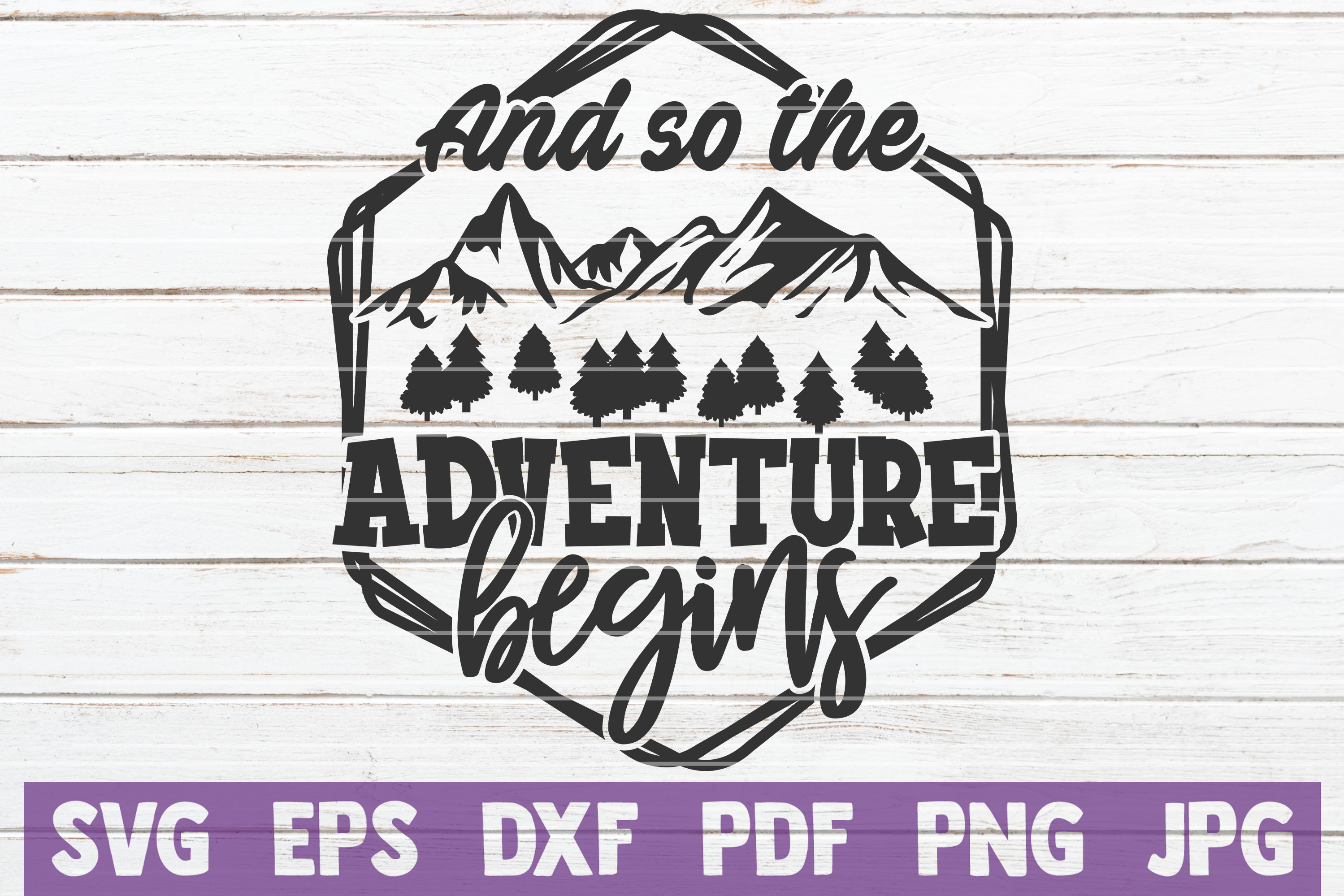 And So The Adventure Begins Svg Cut File Graphic By Mintymarshmallows Creative Fabrica