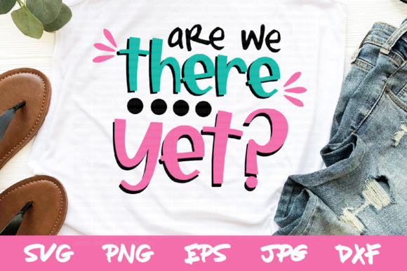 Download Free Are We There Yet Svg Road Trip Svg File Graphic By Thejaemarie for Cricut Explore, Silhouette and other cutting machines.