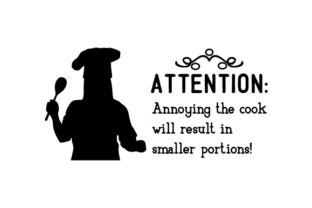 Attention:Annoying the Cook Will Result in Smaller Portions Kitchen Craft Cut File By Creative Fabrica Crafts