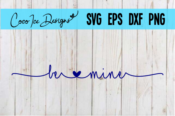 Be Mine Quote SVG Cut File Graphic Crafts By CocoIceDesigns