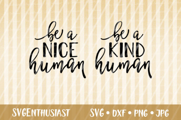 Download Free Be A Nice Human Be A Kind Human Svg Graphic By Svgenthusiast for Cricut Explore, Silhouette and other cutting machines.