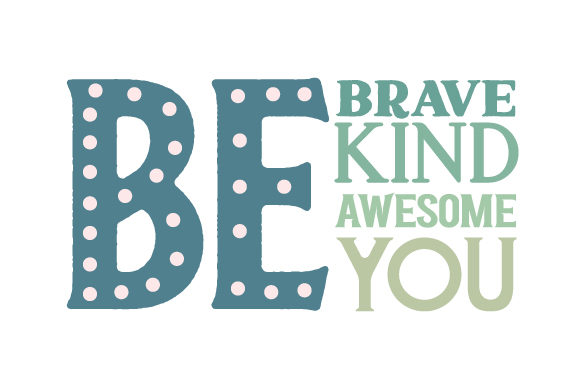Be Brave, Be Kind, Be Awesome, Be You Kinder Plotterdatei von Creative Fabrica Crafts