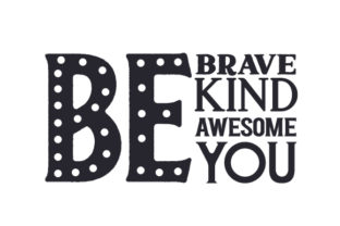 Be Brave, Be Kind, Be Awesome, Be You Kids Craft Cut File By Creative Fabrica Crafts 2