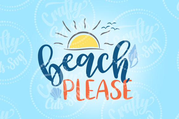 Beach Please SVG Graphic Print Templates By Crafty Cuts SVG