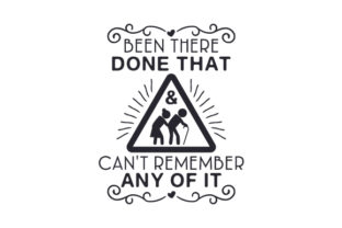 Been There, Done That & Can't Remember Any of It Craft Design By Creative Fabrica Crafts