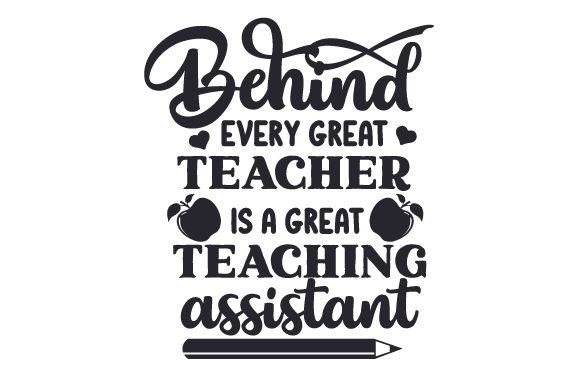 Behind Every Great Teacher is a Great Teaching Assistant Cut File