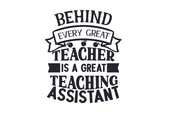 Download Free Behind Every Great Teacher Is A Great Teaching Assistant Svg Cut for Cricut Explore, Silhouette and other cutting machines.