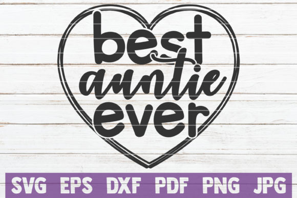 Download Free Best Auntie Ever Svg Cut File Graphic By Mintymarshmallows Creative Fabrica for Cricut Explore, Silhouette and other cutting machines.