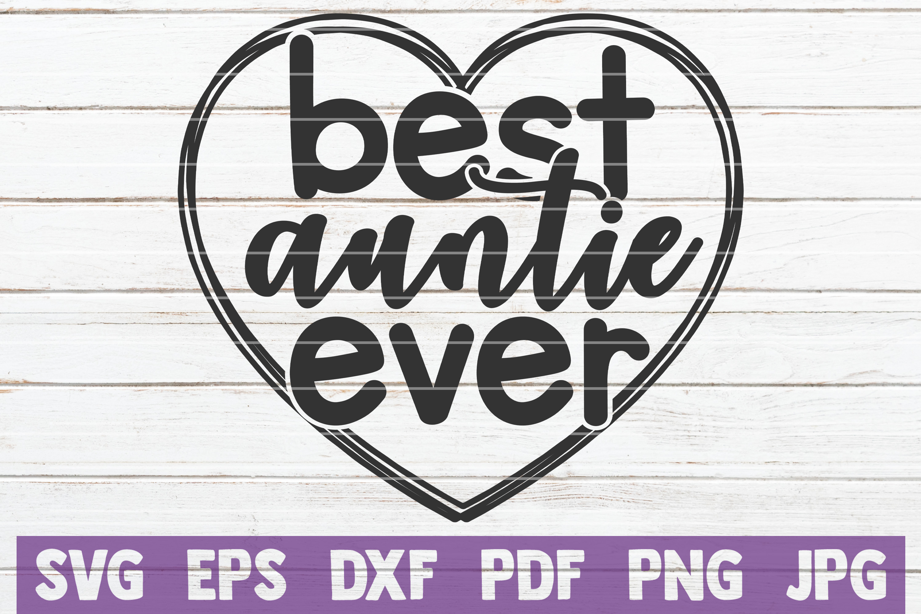 Best Auntie Ever Svg Cut File Graphic By Mintymarshmallows