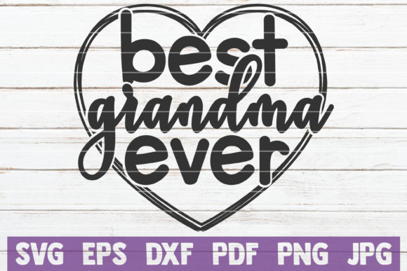 Download Free Best Grandma Ever Svg Cut File Graphic By Mintymarshmallows Creative Fabrica for Cricut Explore, Silhouette and other cutting machines.
