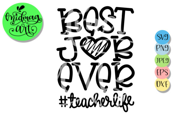 Download Free Best Job Ever Svg Teacher Life Svg Graphic By Midmagart SVG Cut Files