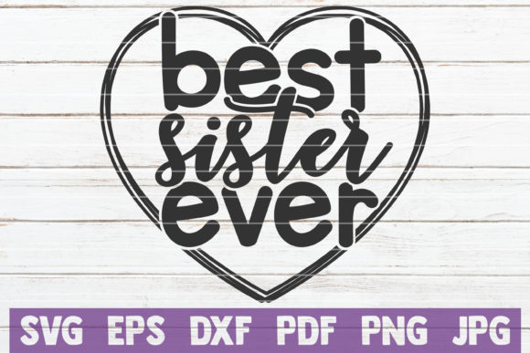 Download Free Best Sister Ever Svg Cut File Grafik Von Mintymarshmallows for Cricut Explore, Silhouette and other cutting machines.