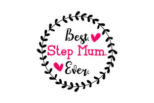 Best. Step Mum. Ever. Mother's Day Craft Cut File By Creative Fabrica Crafts