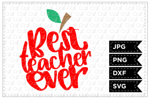 Download Free Best Teacher Ever Graphic By Craf Craf Creative Fabrica for Cricut Explore, Silhouette and other cutting machines.