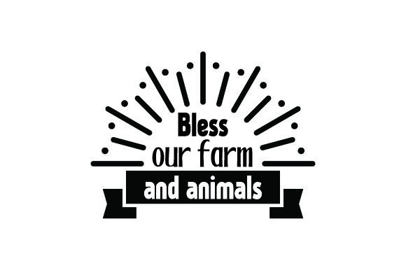 Bless Our Farm And Animals Svg Cut File By Creative Fabrica Crafts Creative Fabrica