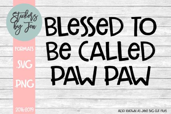Print on Demand: Blessed to Be Called Paw Paw SVG Graphic Crafts By Stickers By Jennifer