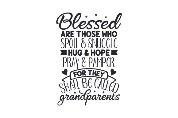 Download Free Blessed Are Those Who Spoil Snuggle Hug Hope Pray Pamper for Cricut Explore, Silhouette and other cutting machines.