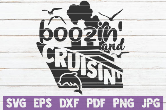 Download Free Boozin And Cruisin Svg Cut File Graphic By Mintymarshmallows for Cricut Explore, Silhouette and other cutting machines.