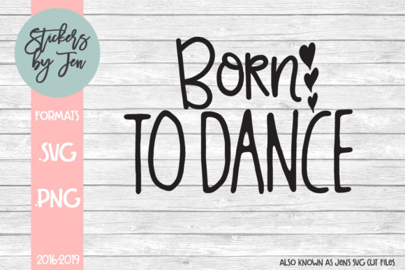 Born To Dance Svg Graphic By Stickers By Jennifer Creative Fabrica