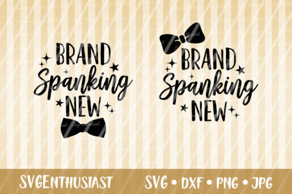 Download Free Brand Spanking New Svg Cut File Graphic By Svgenthusiast for Cricut Explore, Silhouette and other cutting machines.