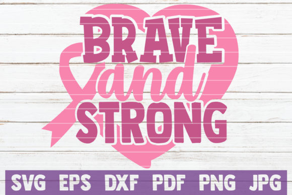 Download Free Brave And Strong Svg Cut File Graphic By Mintymarshmallows for Cricut Explore, Silhouette and other cutting machines.