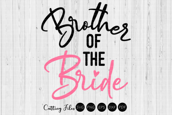 Download Free Brother Of The Bride Wedding Svg Graphic By Hd Art Workshop for Cricut Explore, Silhouette and other cutting machines.