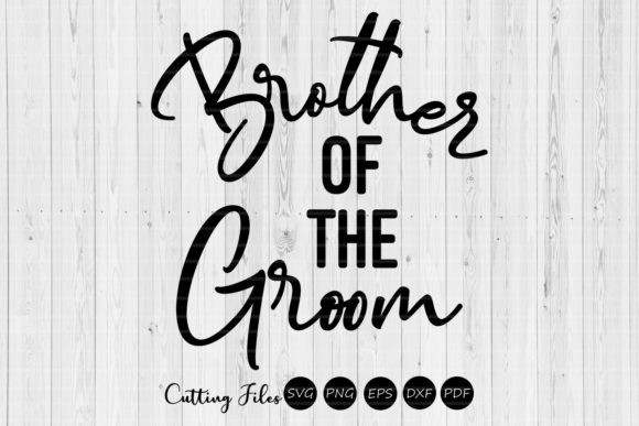 Download Free Brother Of The Groom Wedding Svg Graphic By Hd Art Workshop for Cricut Explore, Silhouette and other cutting machines.