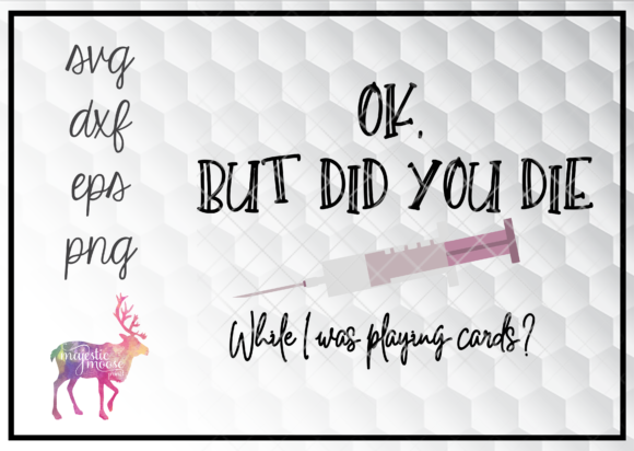 Print on Demand: But Did You Die? Nurse Playing Cards Graphic Illustrations By majesticmooseprints