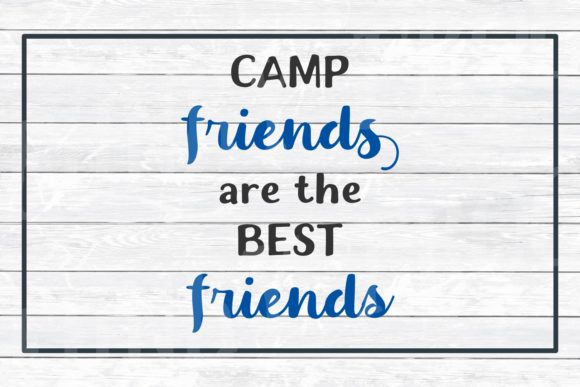 Camp Friends Are the Best Friends SVG