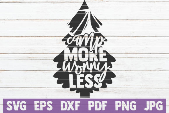 Camp More Worry Less Svg Cut File Graphic By Mintymarshmallows