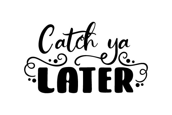 Catch Ya Later Craft Design By Creative Fabrica Crafts Image 1