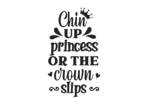 Chin Up Princess or the Crown Slips Kids Craft Cut File By Creative Fabrica Crafts