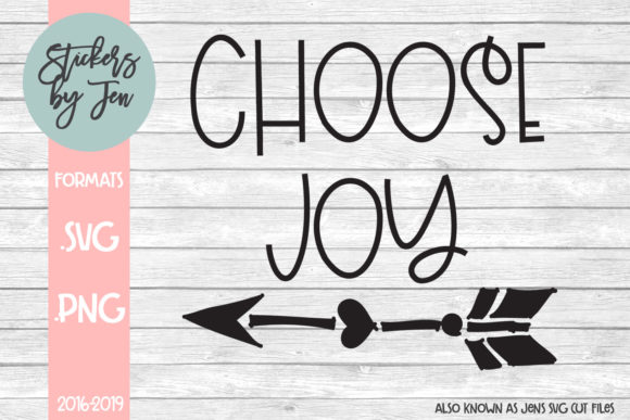Download Free Choose Joy Graphic By Stickers By Jennifer Creative Fabrica for Cricut Explore, Silhouette and other cutting machines.
