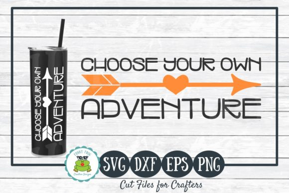 Download Free Choose Your Own Adventure Graphic By Funkyfrogcreativedesigns for Cricut Explore, Silhouette and other cutting machines.