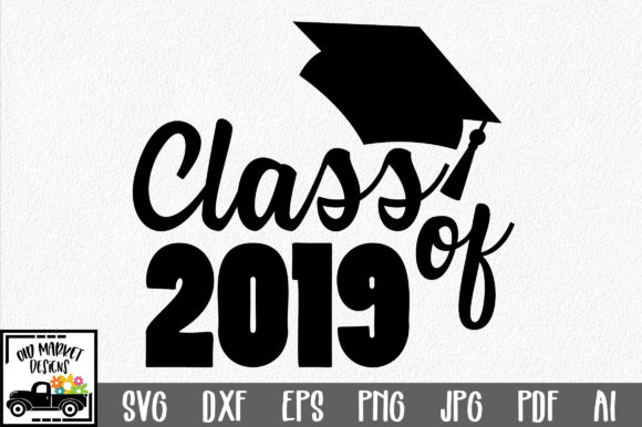Download Free Class Of 2019 Svg Cut File Graphic By Oldmarketdesigns for Cricut Explore, Silhouette and other cutting machines.