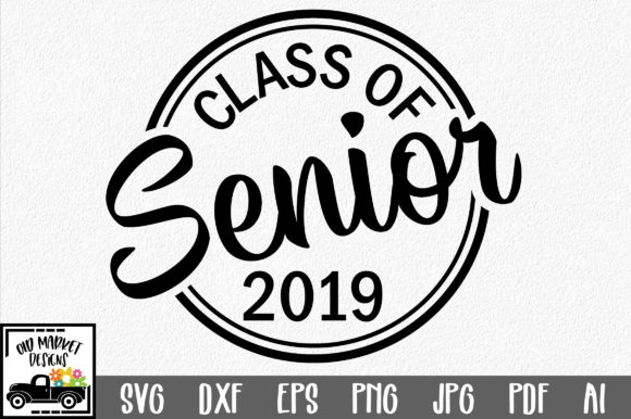 Class Of 2019 Senior Svg Cut File Grafico Por Oldmarketdesigns