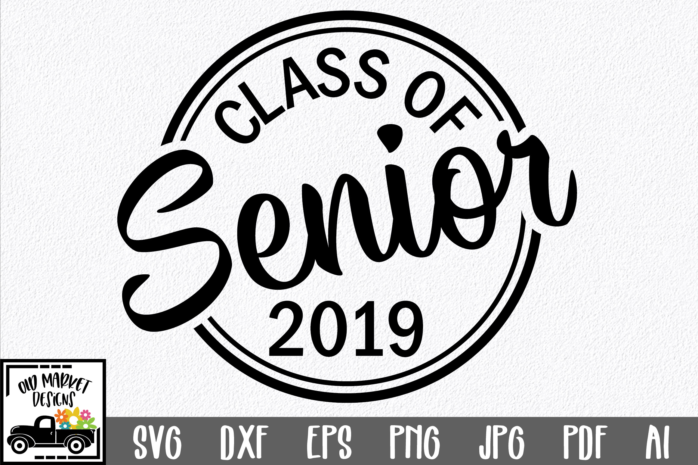 Download Free Class Of 2019 Senior Svg Cut File Graphic By Oldmarketdesigns for Cricut Explore, Silhouette and other cutting machines.