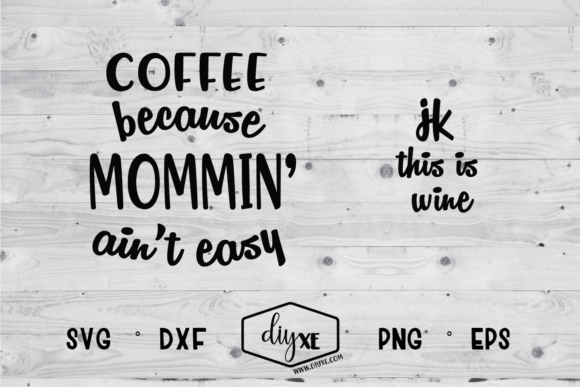 Download Free Coffee Because Mommin Ain T Easy Graphic By Sheryl Holst for Cricut Explore, Silhouette and other cutting machines.
