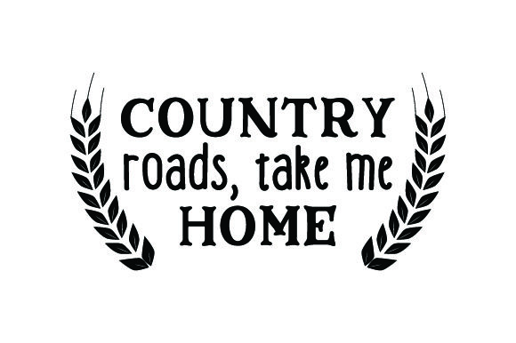 Download Free Country Roads Take Me Home Svg Cut File By Creative Fabrica for Cricut Explore, Silhouette and other cutting machines.