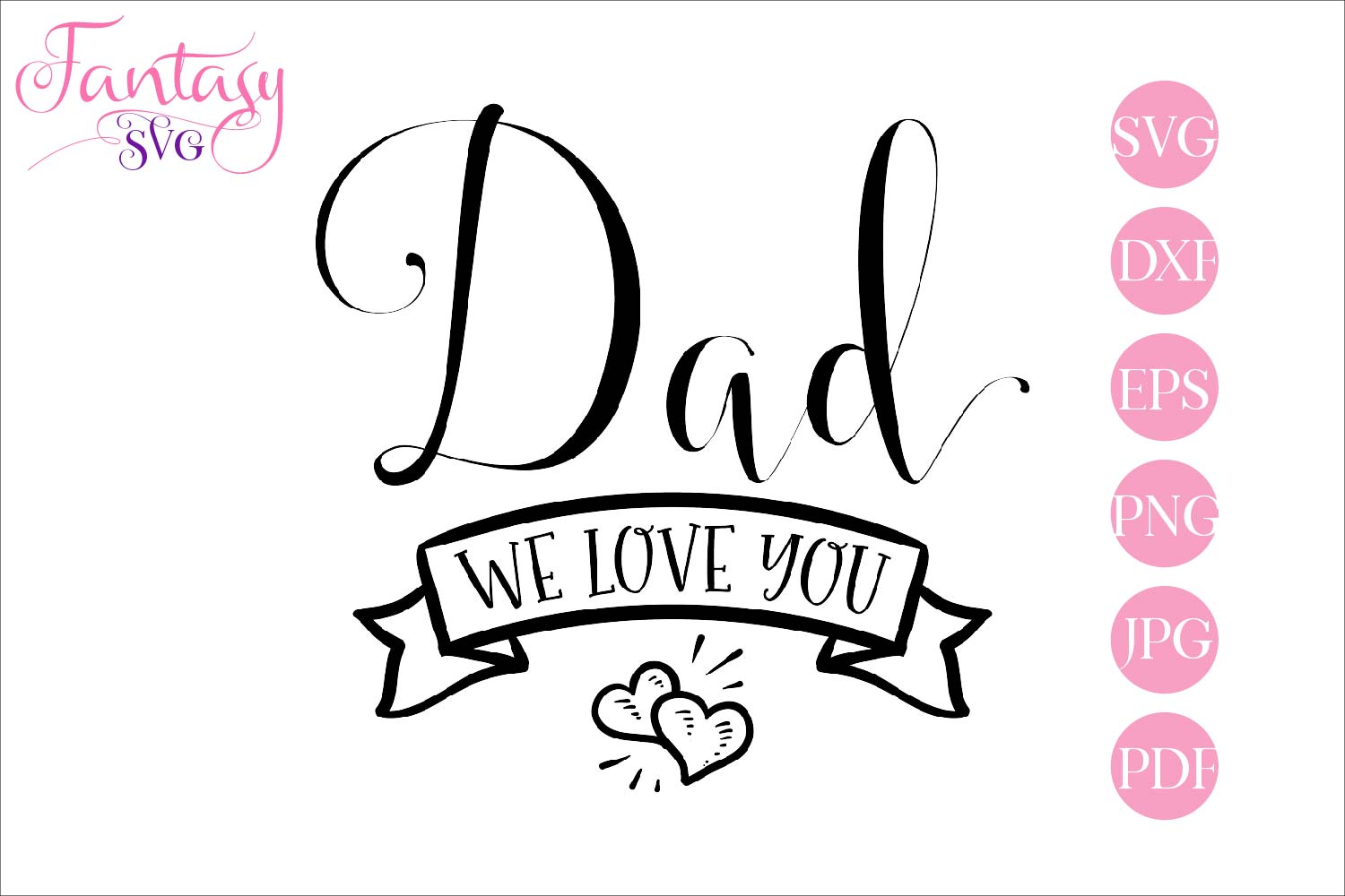 Download Free Dad We Love You Svg Cut Files Graphic By Fantasy Svg Creative for Cricut Explore, Silhouette and other cutting machines.