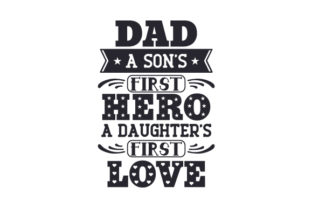 Dad. a Son's First Hero, a Daughter's First Love Craft Design By Creative Fabrica Crafts