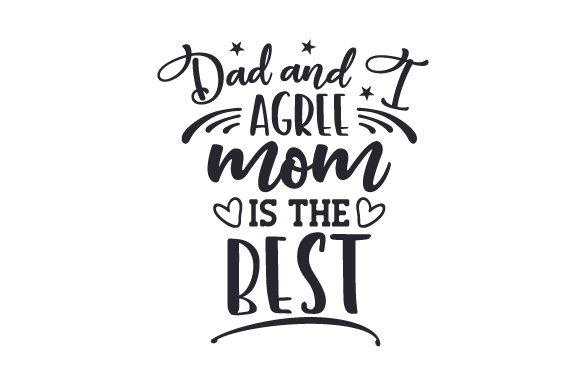 Download Free Dad And I Agree Mom Is The Best Svg Cut File By Creative for Cricut Explore, Silhouette and other cutting machines.