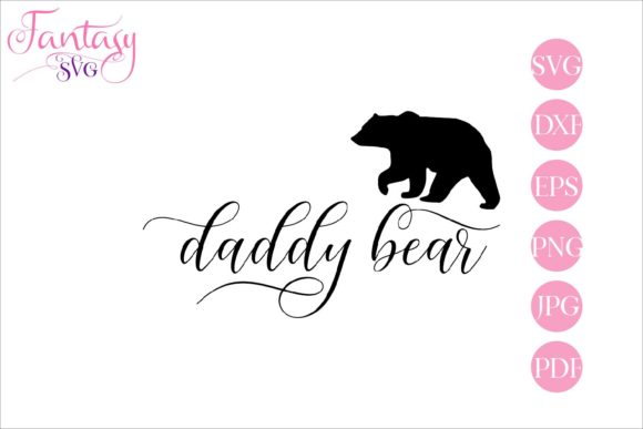 Download Free Daddy Bear Svg Cut Files Graphic By Fantasy Svg Creative Fabrica for Cricut Explore, Silhouette and other cutting machines.