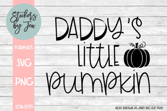 Download Free Daddy S Little Pumpkin Svg Graphic By Stickers By Jennifer for Cricut Explore, Silhouette and other cutting machines.