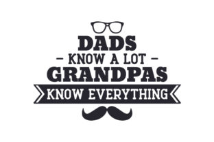 Dads Know a Lot, Grandpas Know Everything Craft Design By Creative Fabrica Crafts